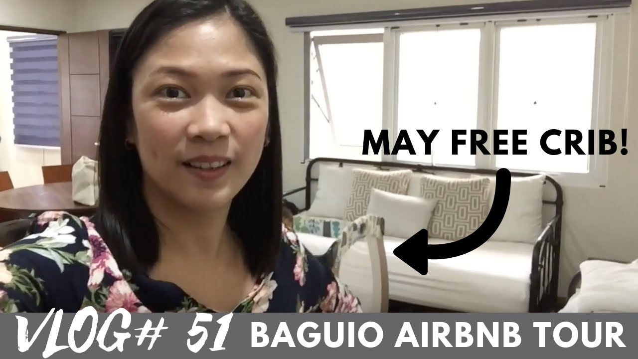 Vlog 51 Super Baby Friendly AirBNB in Baguio City | Taglish
